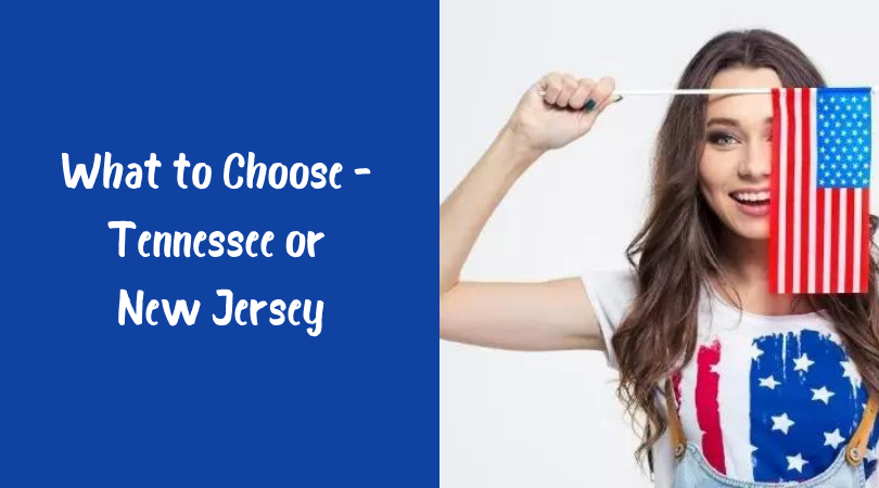What to Choose - Tennessee or New Jersey